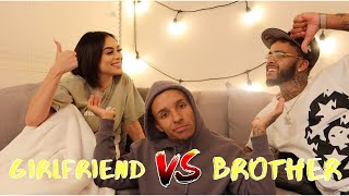 WHO KNOWS ME BETTER??? (MY GIRLFRIEND vs. MY BROTHER)