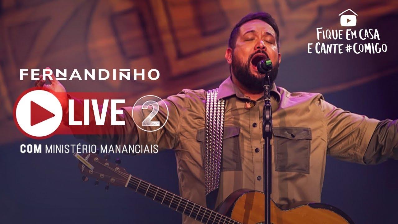 LIVE #02 | Fernandinho e Ministério Mananciais | #FiqueEmCasa e Cante #Comigo