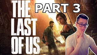 The Last of Us - Sneaking Around Like An Elephant In a Library - Part 3