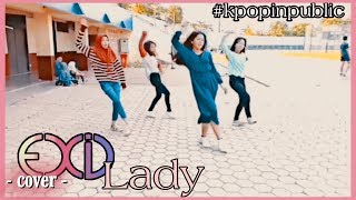 DANCE COVER | [KPOP IN PUBLIC] EXID 이엑스아이디 - Lady 내이해
