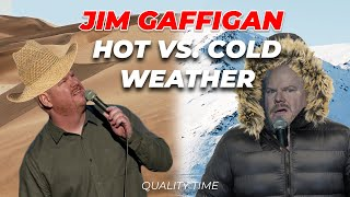 """Hot Weather vs. Cold Weather? Which is better?"" - Jim Gaffigan Stand up (Quality Time)"