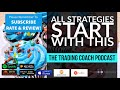 Trading Coach Podcast 029 - All Strategies Start With This