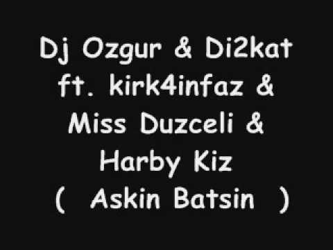 Dj Ozgur & Di2kat ft. kirk4infaz & Miss Duzceli & Harby Kiz - Askin Batsin