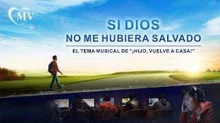 Música cristiana | Si Dios no me hubiera salvado (MV)