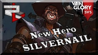 3.6 Vainglory 5v5 : *NEW HERO SILVERNAIL!!*  First Try
