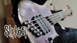 SlipKnoT - Unsainted | Bass Cover
