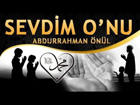 """İlahi - """"Yetimlerin Babası, Dertlilerin Dermanı, O Muhammed Mustafa"""" Abdurrahman Önül / Sevdim O'nu"""