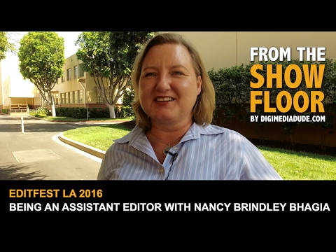 Being An Assistant Editor With Nancy Brindley Bhagia @ EDITFEST LA 2016