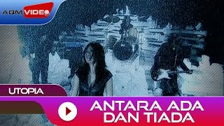Video Utopia - Antara Ada Dan Tiada | Official Video download MP3, 3GP, MP4, WEBM, AVI, FLV Juni 2018