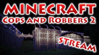 RedCrafting - Стрим - Cops and Robbers 2