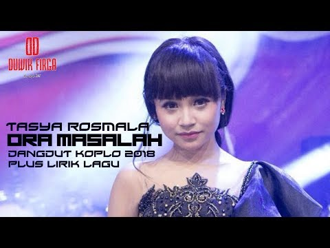 Ora Masalah - Guyon Waton Cover By Tasya Rosmala ( Dangdut Koplonya Indonesia 2018 )