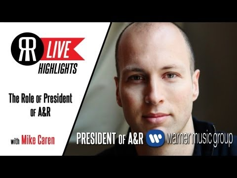 Mike Caren Discusses his Role as President of A&R for Warner Music Group