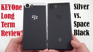 Blackberry KEYOne 6 Months Later: Silver vs Space Black!
