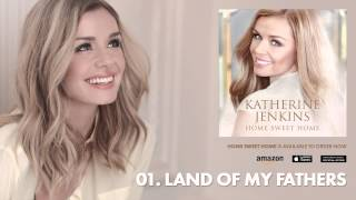 Katherine Jenkins // Home Sweet Home // 01 - Land Of My Fathers