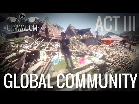 ACT III: Global Community - GTNWACOMF (4/4)