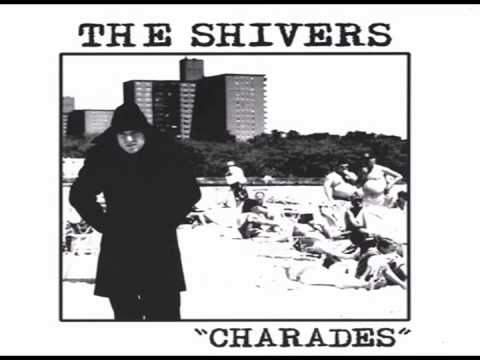 The Shivers - Charades (Full Album)