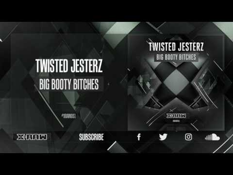 Twisted Jesterz  Big Booty Bitches #XRAW051