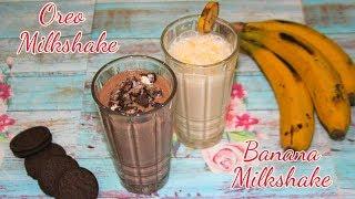 Oreo Milkshake | Banana Milkshake | 2 Milkshake Recipe | Ramadan/Summer Special Drink