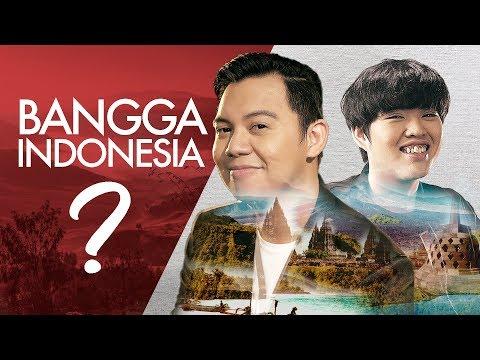 LO BANGGA DENGAN INDONESIA?