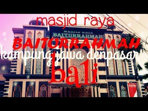 MASJID RAYA BAITURRAHMAN KAMPUNG JAWA DENPASAR BALI-safari Masjid