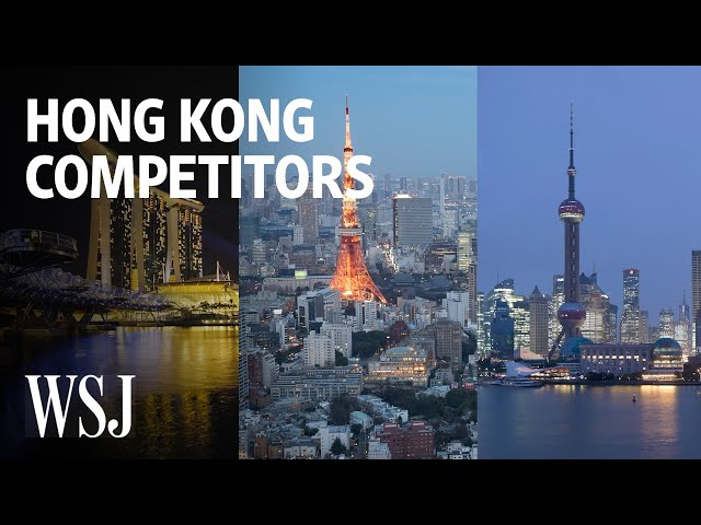 Three Cities That Challenge Hong Kong's Financial-Hub Status | WSJ