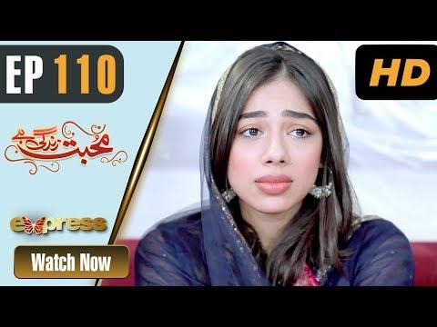 Mohabbat Zindagi Hai - Episode 110 - Express Entertainment Dramas