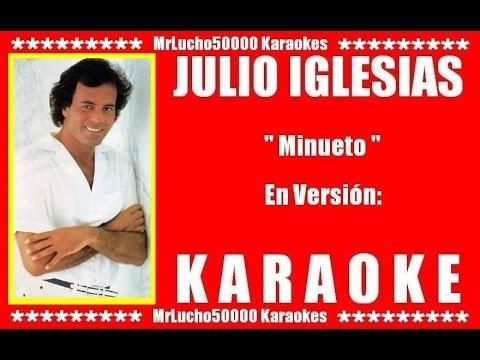Julio Iglesias - Minueto  ( KARAOKE DEMO SEGUNDA EDICION )