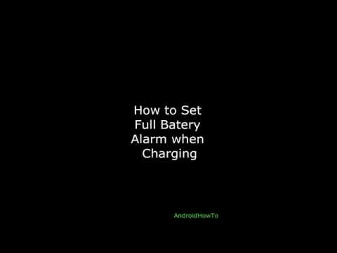 How To Set Full Battery Alarm When Charging On Android