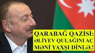 Əliyev qulağını aç məni yaxşı dinlə, Qarabağ qazisi üsyan edir.