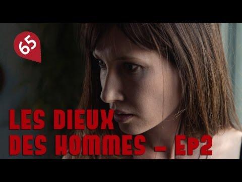 LES DIEUX DES HOMMES Ep2 Amour (Ft. INERNET)