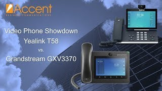 Yealink T58 vs Grandstream GXV3370 Video Phones