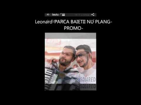 PROMO LEONARD-PARCA BAIETII NU PLANG 2017