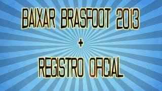 Baixar e Registrar Brasfoot 2013 (Registro Oficial)