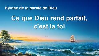 Cantique en français 2020 « Ce que Dieu rend parfait, c'est la foi »