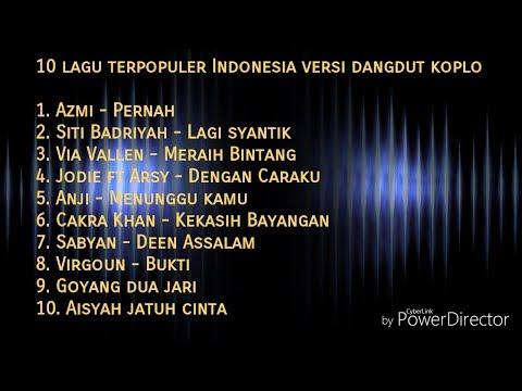 10 Lagu Terpopuler Indonesia Versi Dangdut Koplo