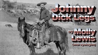 Johnny Dick Legs (audio only) – original song, NSFW