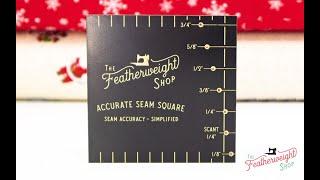 The Featherweight Accurate Seam Square