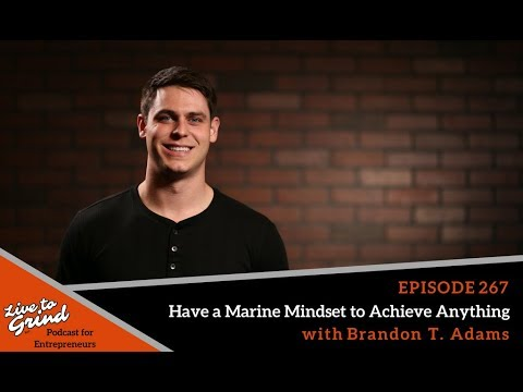 267 Have a Marine Mindset to achieve anything