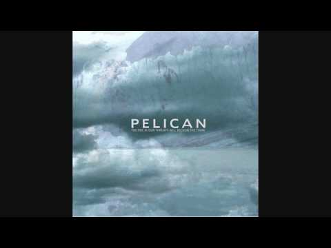 Pelican - The Fire in Our Throats Will Beckon the Thaw - Autumn into Summer
