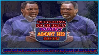 T.B JOSHUA: Did He Really Prophecy About His Death? How Do We React?