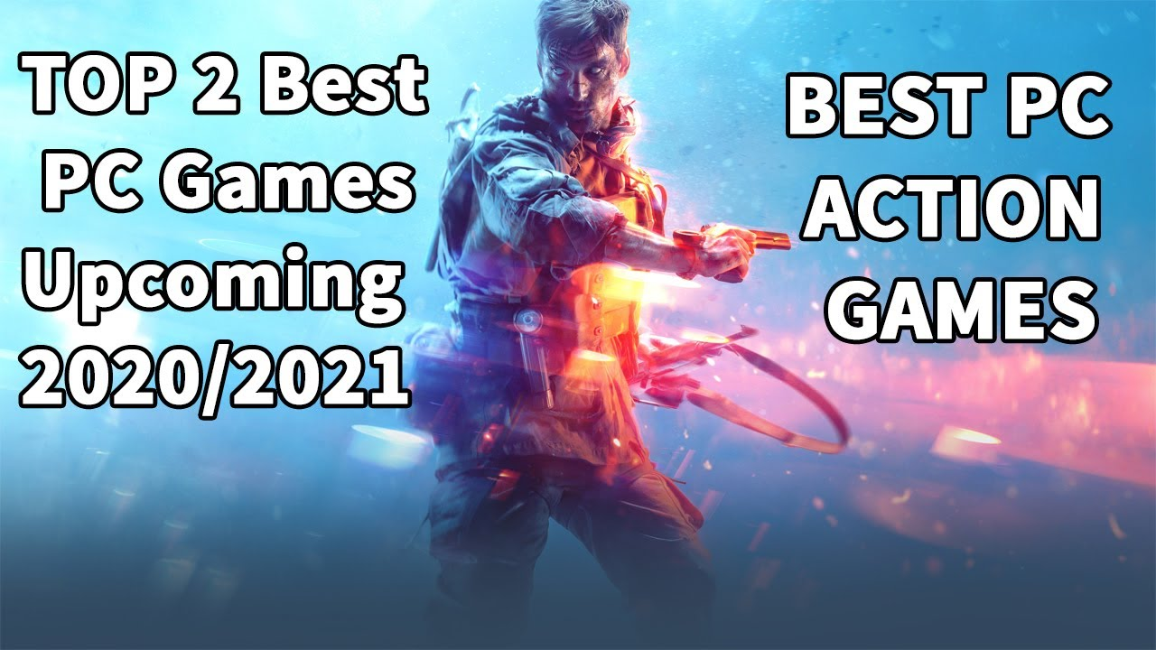 Best Action  2021 Top 2 Best Upcoming Action Games 2020/2021 in 1080p By computer