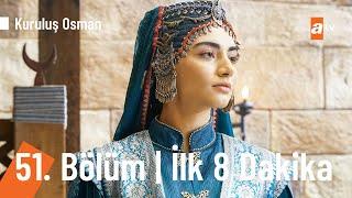 Kuruluş Osman 51. Bölüm İlk 8 dakika