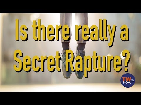 Is there really a Secret Rapture? — TWNow Episode_76