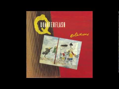 Quarterflash - Is It Any Wonder