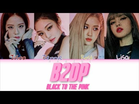 BLACKPINK - B2DP (Black To The Pink) (Color Coded Han/Eng/Rom/Kan)