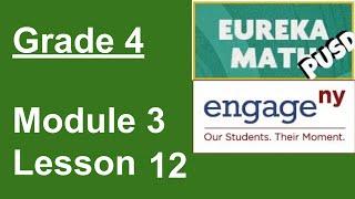 Eureka Math Grade 4 Module 3 Lesson 12
