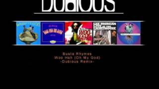 Busta Rhymes - Woo Hah (Oh My God) | Dubious Remix