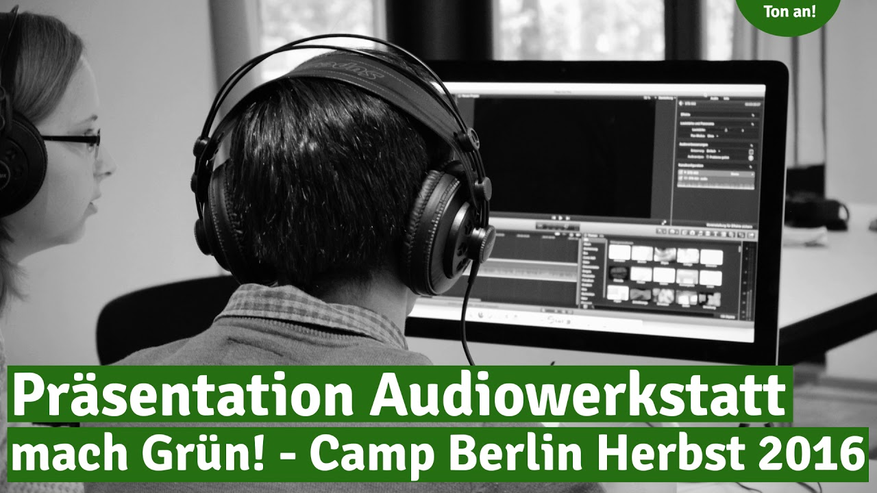 mach Grün! Audiowerkstatt Präsentation Camp Berlin Herbst 2016