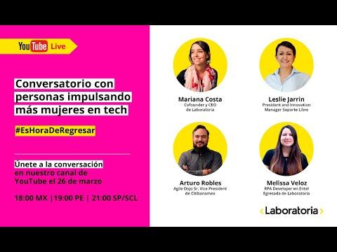 Conversatorio con personas que impulsan a más mujeres en tech #EsHoradeRegresar