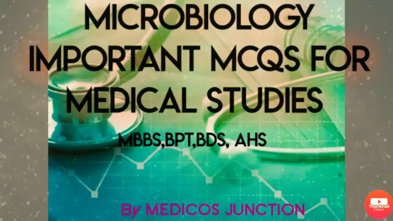 Microbiology Important mcqs|for exam preparation important mcqs| for  medicos Mbbs bds bpt ahs
